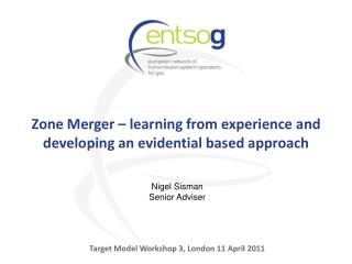 Zone Merger  –  learning from experience and developing an evidential  based approach