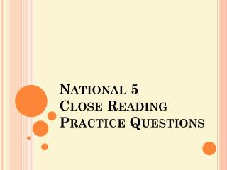 National 5 Close  Reading Practice Questions