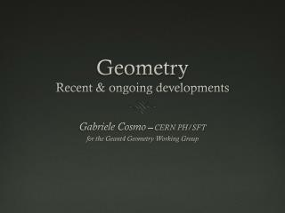 Geometry Recent & ongoing developments
