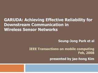 GARUDA: Achieving Effective Reliability for Downstream Communication in  Wireless Sensor Networks