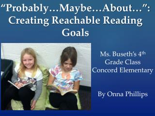 """Probably…Maybe…About…"": Creating Reachable Reading Goals"