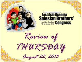 Review of THURSDAY August  22,  2013