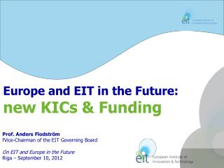Europe and EIT in the Future: new KICs  &  Funding