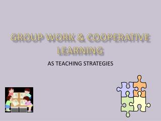 GROUP WORK & COOPERATIVE LEARNING