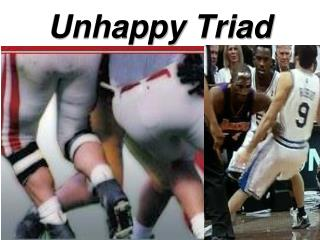 Unhappy Triad
