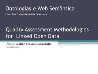 Quality Assessment Methodologies for  Linked Open Data