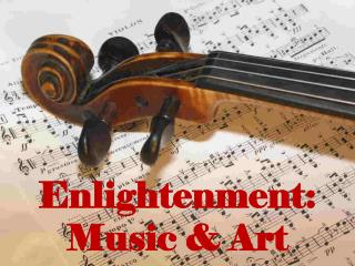 Enlightenment: Music & Art