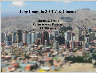 User Issues in 3D TV & Cinema
