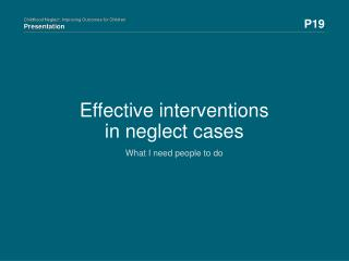 Effective interventions in  neglect cases