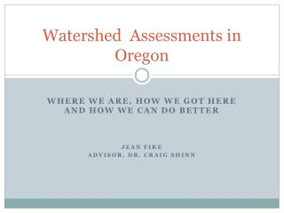 Watershed  Assessments in Oregon