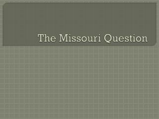 The Missouri Question