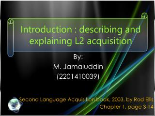 Introduction : describing and explaining L2 acquisition