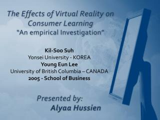 "The Effects of Virtual Reality on Consumer Learning ""An empirical Investigation"""