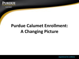 Purdue Calumet Enrollment: A Changing Picture