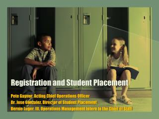 Registration and Student Placement