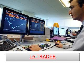 Le TRADER