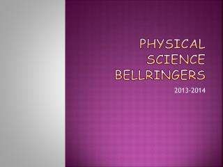 Physical  Science  Bellringers