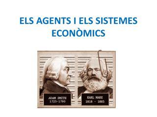 ELS AGENTS I ELS SISTEMES ECONÒMICS