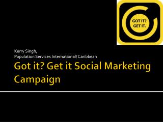 Got it? Get it Social Marketing Campaign