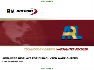 ADVANCED DISPLAYS FOR DISMOUNTED WARFIGHTERS 21-22 SEPTEMBER 2010