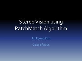 Stereo Vision using  PatchMatch  Algorithm
