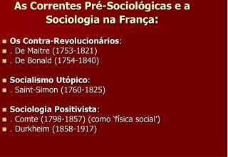As Correntes Pré-Sociológicas e a Sociologia na França :