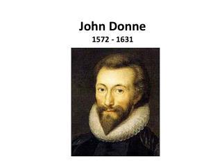 John Donne 1572 - 1631
