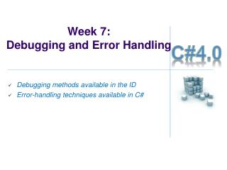 Week  7 :  Debugging and Error Handling