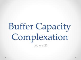 Buffer  Capacity Complexation