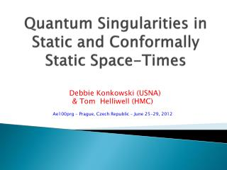 Quantum Singularities in Static and  Conformally  Static Space-Times