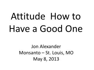 Attitude How to Have a Good One