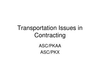 Transportation Issues in Contracting