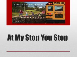 At My Stop You Stop