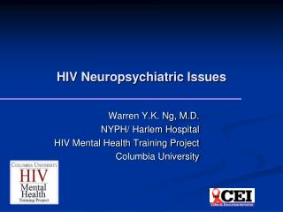 HIV Neuropsychiatric Issues