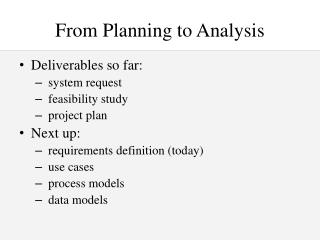 From Planning to Analysis