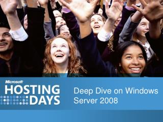Deep Dive on Windows Server 2008