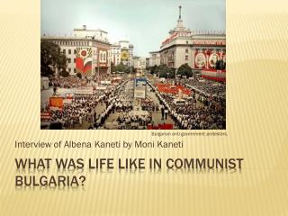 What was life like in Communist Bulgaria?