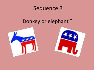 Donkey or elephant ?