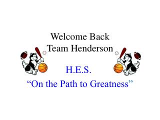 Welcome Back Team Henderson