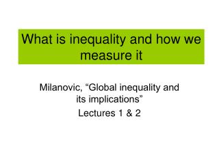 What is inequality and how we measure it