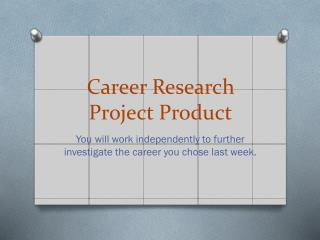 Career Research Project Product