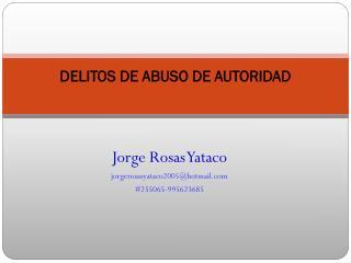DELITOS DE ABUSO DE AUTORIDAD
