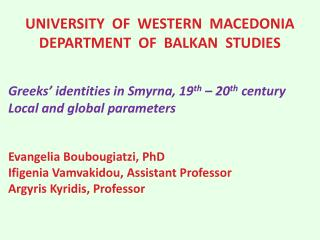UNIVERSITY  OF  WESTERN  MACEDONIA DEPARTMENT  OF  BALKAN  STUDIES