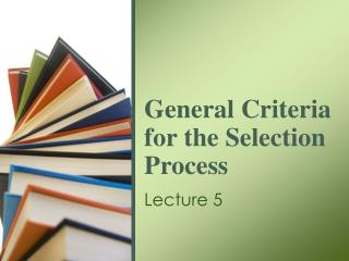 General Criteria for the Selection Process
