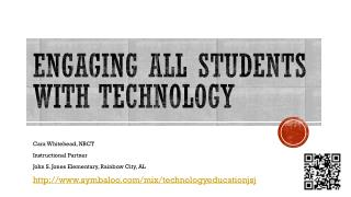 Engaging All Students with Technology