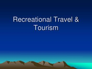 Recreational Travel & Tourism