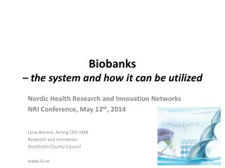 Biobanks  – the system and  how  it  can  be  utilized