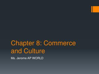 Chapter 8: Commerce and Culture