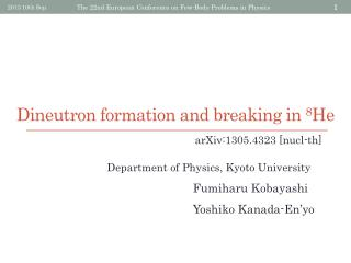 Dineutron formation and breaking  in  8 He
