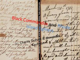 Black Commandos  and  Rhode island fighters